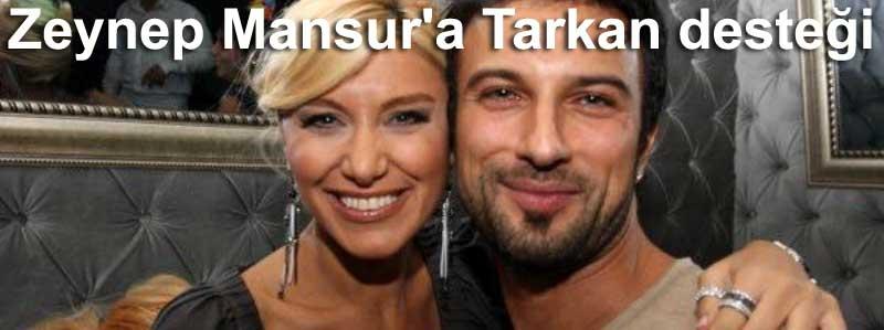 Zeynep Mansur'a Tarkan desteği
