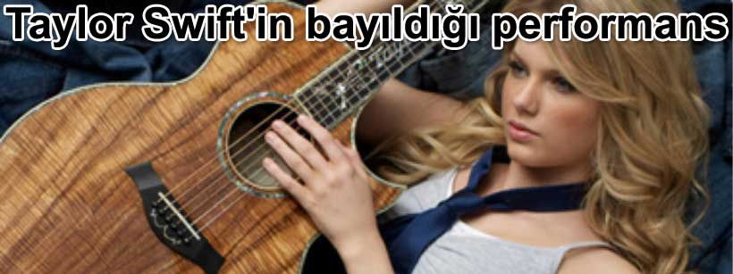 Taylor Swift'in bayıldığı performans