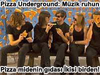 Pizza Underground: Müzik ruhun pizza midenin gıdası ya ikisi birden! | Belgin Elçioğlu yazdı