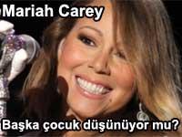 Mariah Carey başka çocuk düşünmüyor mu?