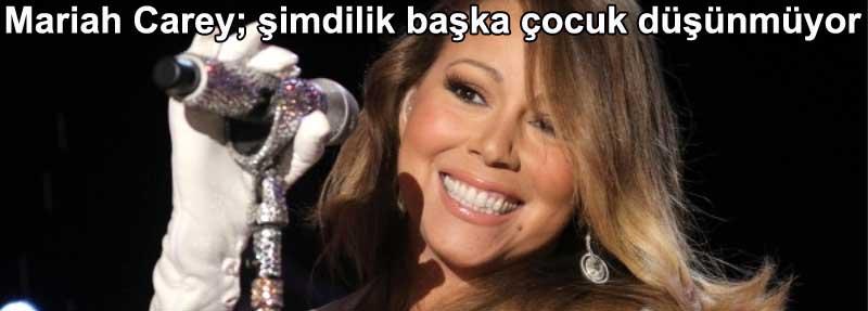Mariah Carey şimdilik başka çocuk düşünmüyor