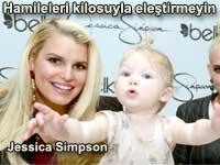 Jessica Simpson: Hamile bir kadını kiloları nedeniyle eleştirmek vicdansızlıktır