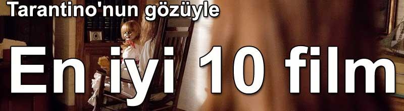 Quentin Tarantino'nun gözüyle en iyi 10 film Dünyadan Magazin 9-1 Çeviri: Belgin Elçioğlu Belgin Invictus
